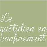 Le quotidien en confinement